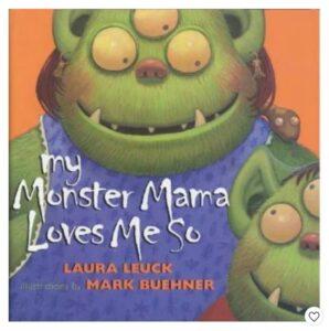 Monster mama loves me so